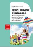 Sport, campus e inclusione Modelli di organizzazione e gestione per bambini e ragazzi con disturbi del neurosviluppo