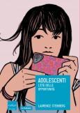 Adolescenti. L'età delle opportunità