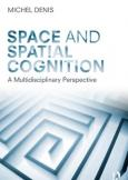 Space and Spatial Cognition A Multidisciplinary Perspective