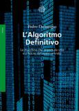 L'Algoritmo Definitivo La macchina che impara da sola e il futuro del nostro mondo