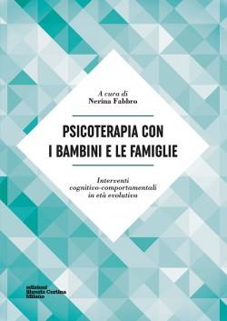 Psicoterapia con i bambini e le famiglie Interventi cognitivo-comportamentali in età evolutiva