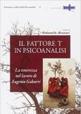 Il fattore T in psicoanalisi. La tenerezza nel lavoro di Eugenio Gaburri