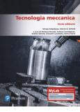 Tecnologia meccanica. Ediz. MyLab