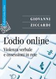 L'odio online Violenza verbale e ossessioni in rete