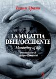 La malattia dell'occidente Marketing of life