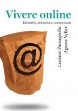 Vivere online Identità, relazioni, conoscenza