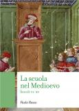 La scuola nel Medioevo Secoli VI – XV