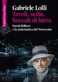 Tavoli, sedie, boccali di birra David Hilbert e la matematica del Novecento