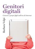 Genitori digitali Crescere i propri figli nell'era di Internet